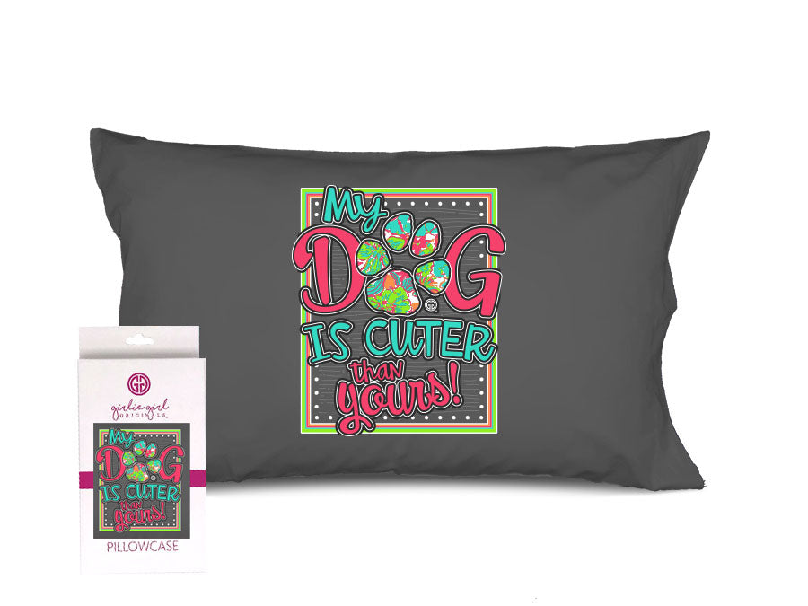 PC-My Dog is Cuter Pillowcase