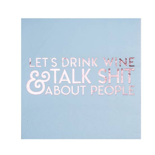 Let's Drink Wine & Talk Shit About People Cocktail Napkin - Party, Girl!