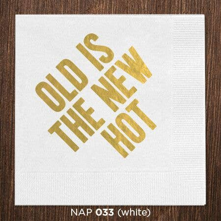 Old is The New Hot Napkins - Party, Girl!