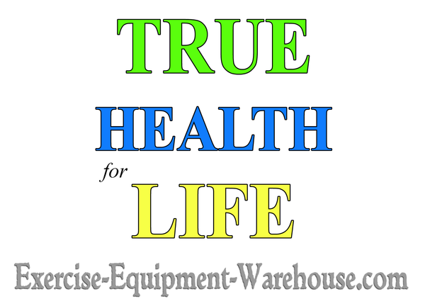 True Health for Life | Exercise-Equipment-Warehouse
