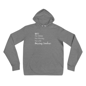 """No Sleep, No Money, No Life - Nursing Student"" Unisex hoodie"