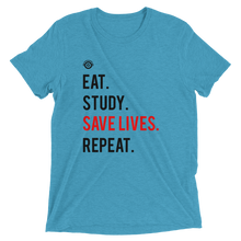 Eat. Study. Save Lives. Repeat. Short sleeve t-shirt