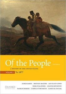Of the People: A History of the United States, Volume 1: To 1877 3rd  Edition by James Oakes (eBook PDF)
