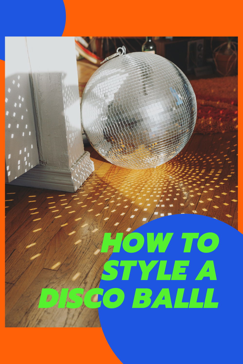 How to style a disco ball