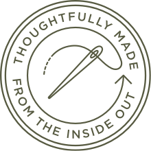 Thoughtfully made from the inside out