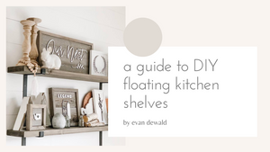 A guide to DIY floating kitchen shelves