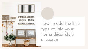How to incorporate your little type co into your home décor style