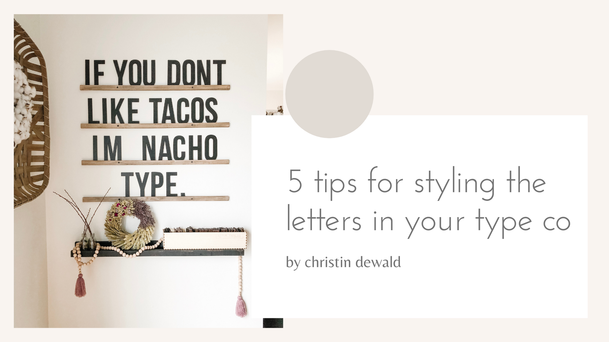 5 tips for styling the letters in your Type Co