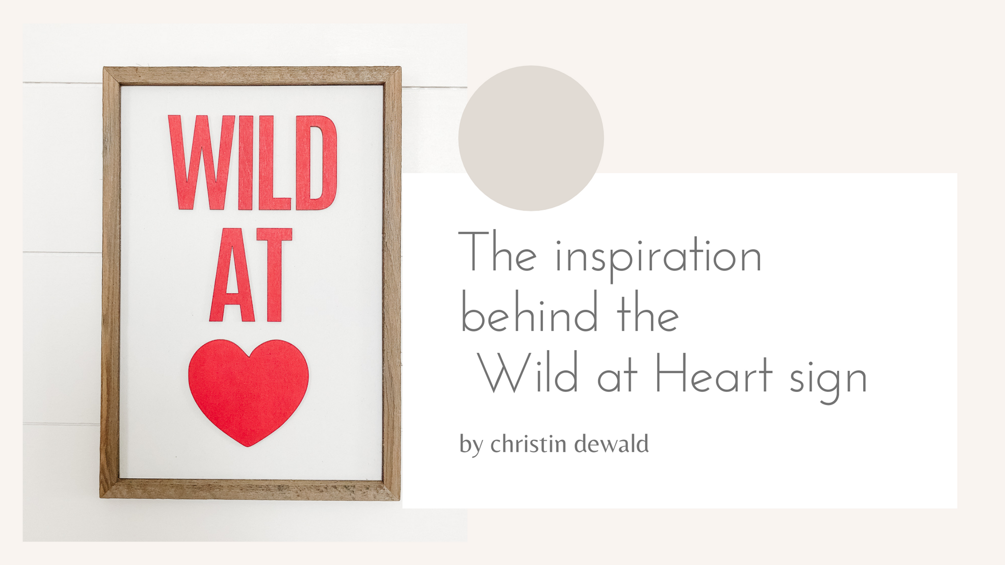 The inspiration behind the Wild at Heart sign