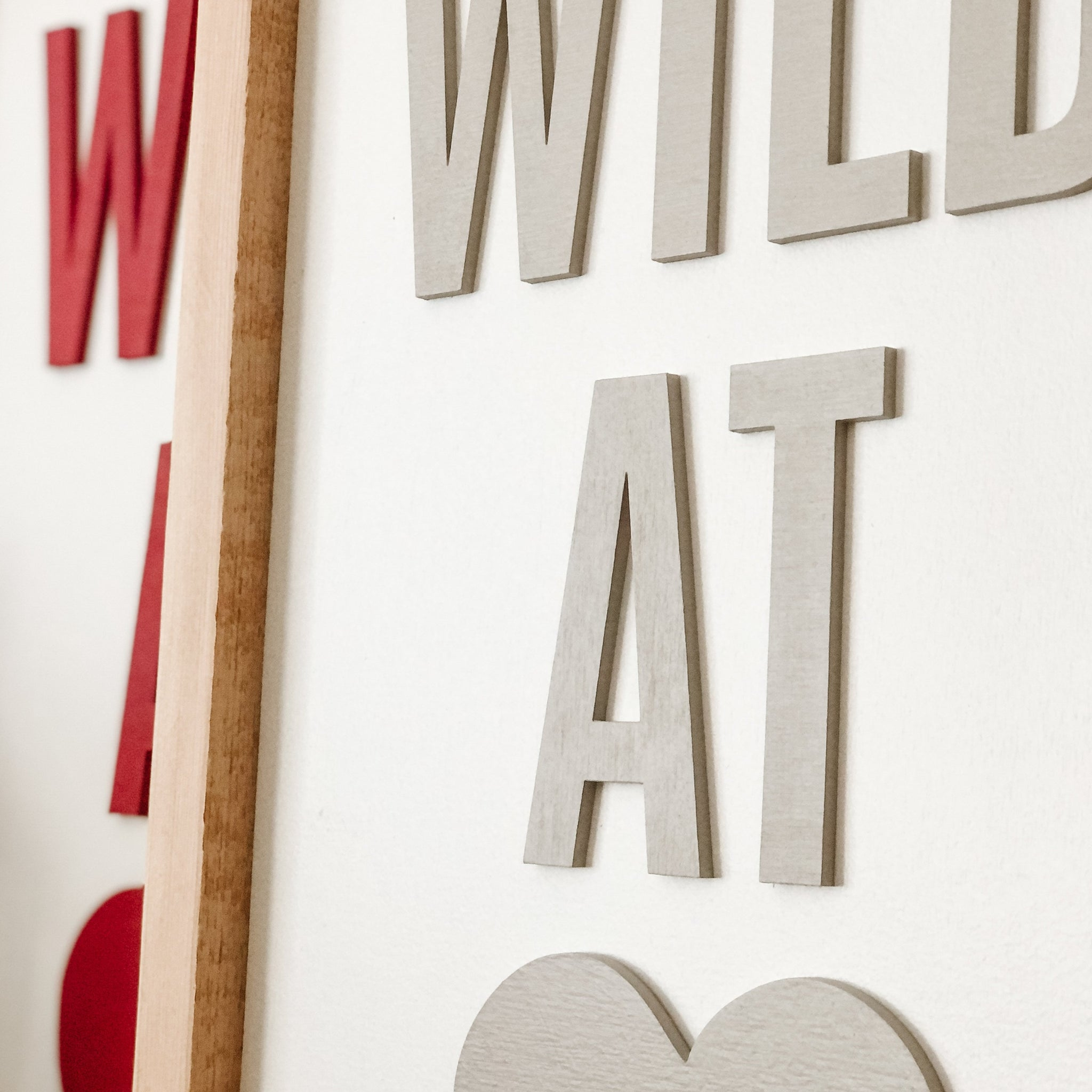 Wild at Heart Warm Grey Sign