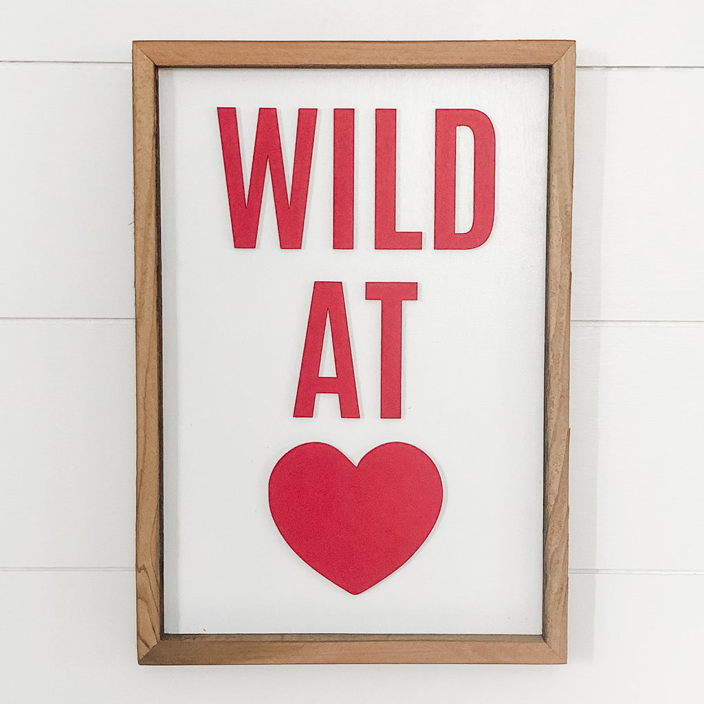 Wholesale - Wild at Heart Sign