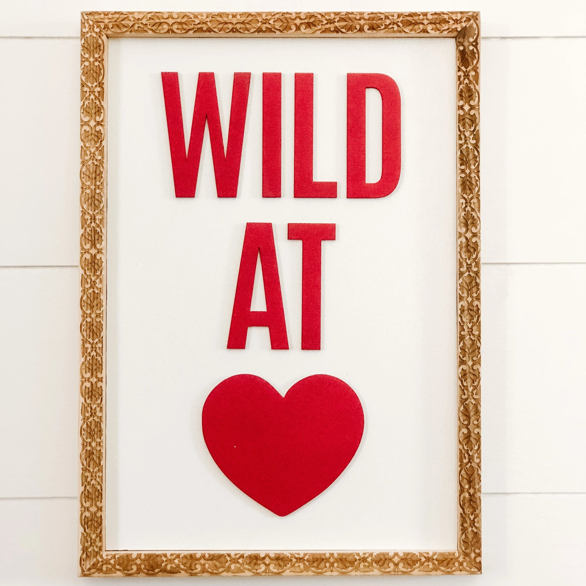 Wild at Heart Sign with Engraved Frame