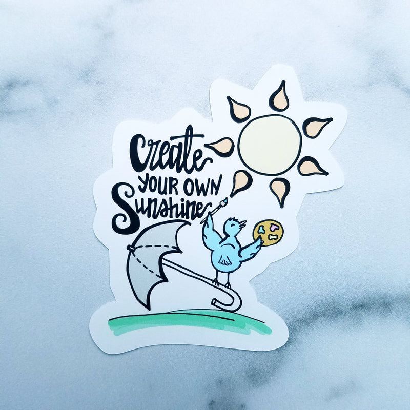 Create Your Own Sunshine - Die Cut - Peel & Heal Studio-Die Cut