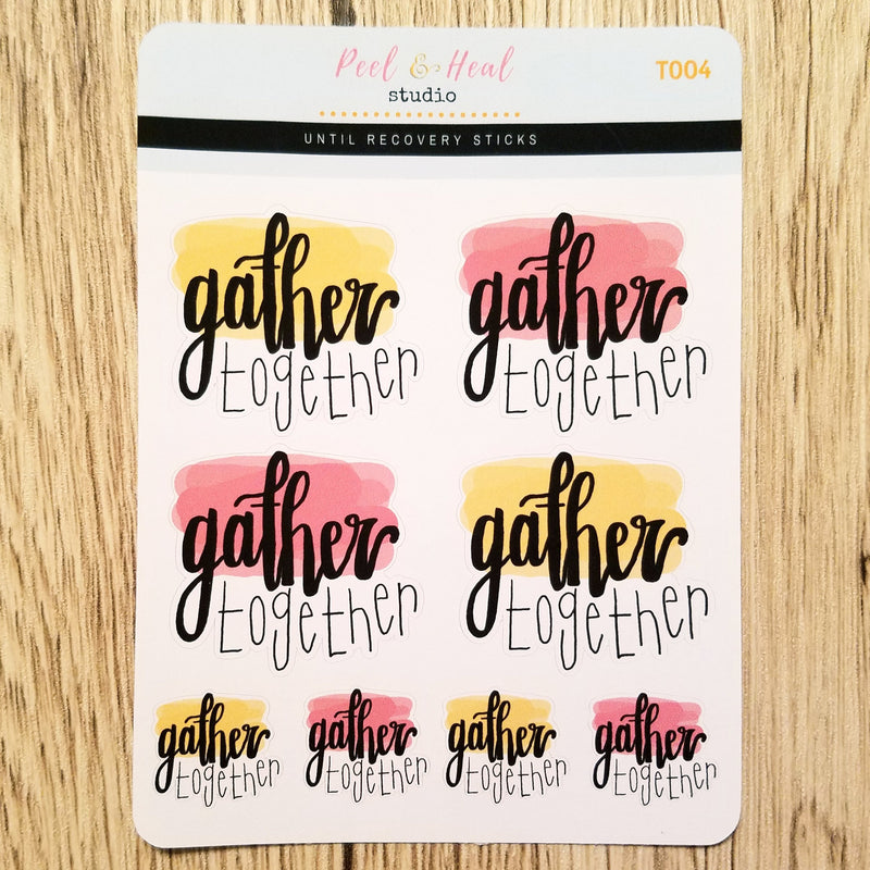 Gather Together - Peel & Heal Studio-Stickers