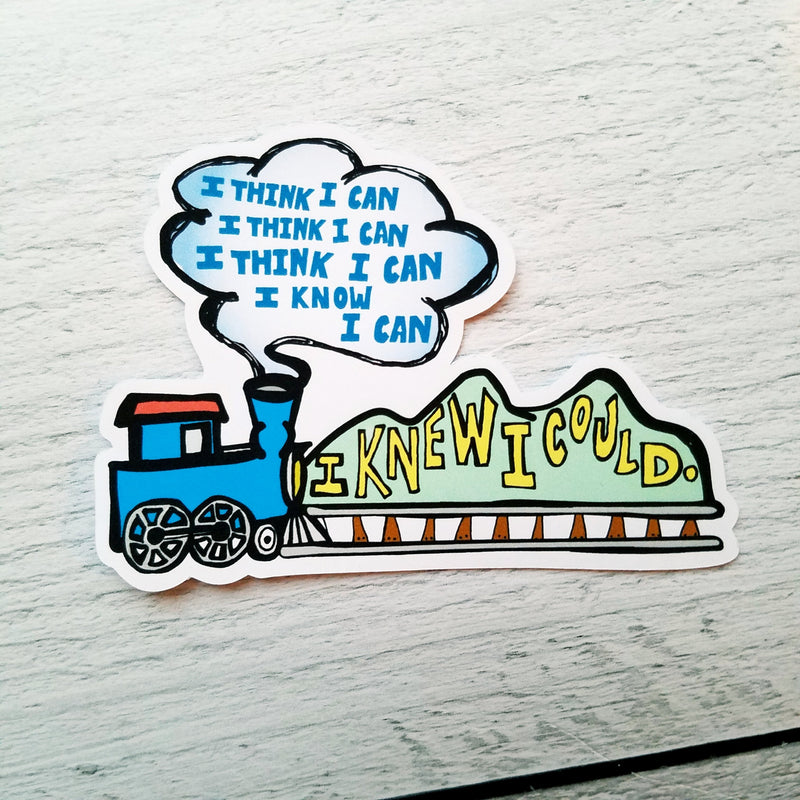 """I Think I Can"" Die Cut - Peel & Heal Studio-Die Cut"