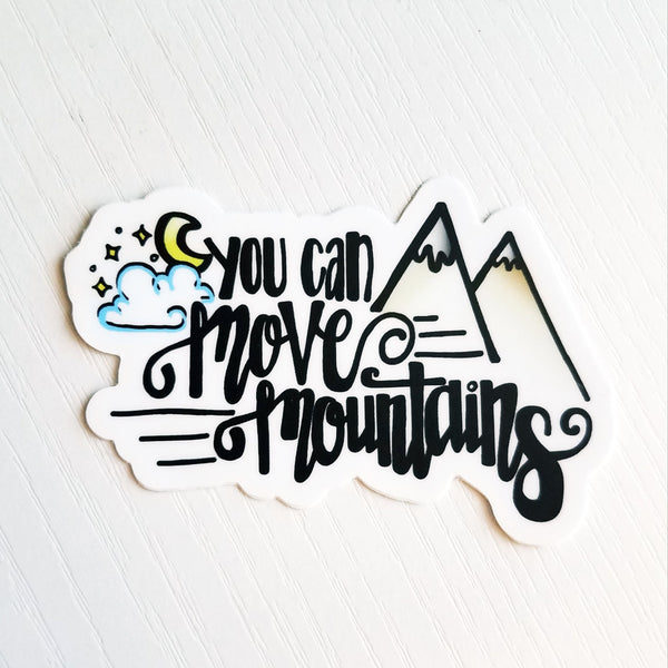You Can Move Mountains Hand-Drawn Decal - Peel & Heal Studio-Decal