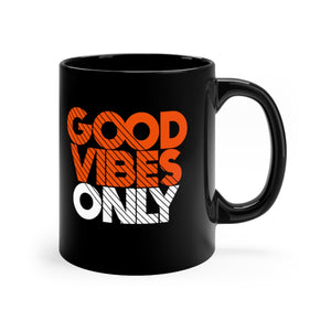 Good Vibes Only Black mug 11oz