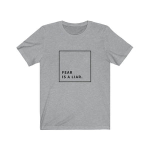 Fear is a Liar Tee