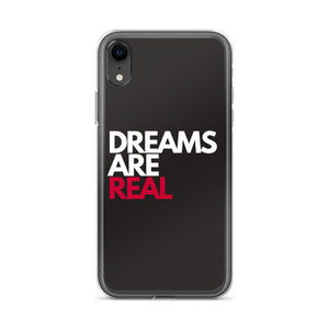 Dreams Are Real Iphone Case