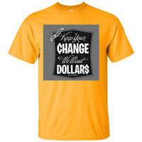 Hey Barack Keep Your Change We need Dollars