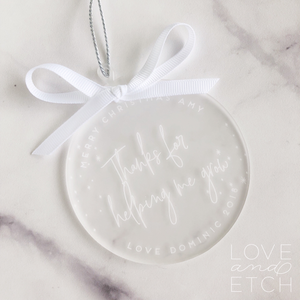 """THANK YOU FOR HELPING ME GROW"" PERSONALISED CHRISTMAS BAUBLE"