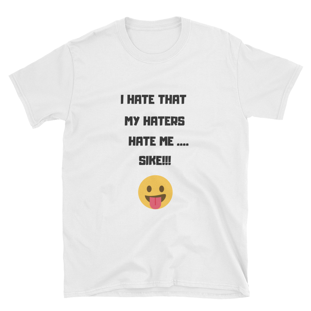 Mocking Haters Short-Sleeve Unisex T-Shirt