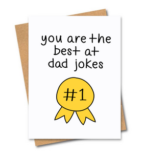 You are the best at dad jokes