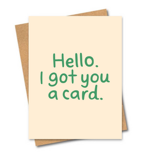 I Got You a Card