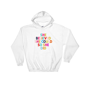 She Believed She Could So She Did Hooded Sweatshirt