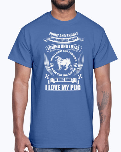 Men's Gildan Ultra Cotton T-Shirt   I love my pug