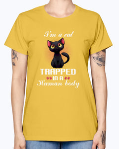 Gildan Ladies Missy T-Shirt. I'm a cat trapped in a human body