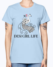 Load image into Gallery viewer, Gildan Ladies Missy T-Shirt 16 colors   MY DESI GIRL Life
