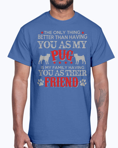 Men's Gildan Ultra Cotton T-Shirt    Pug, is my family frieand