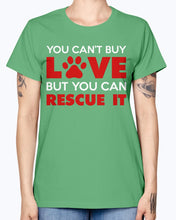 Load image into Gallery viewer, Gildan Ladies Missy T-Shirt. You Can't Buy Love But You Can Rescue It Women's