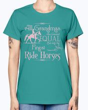 Load image into Gallery viewer, Gildan Ladies Missy T-Shirt.  All grandmas are created equal finest ride horses