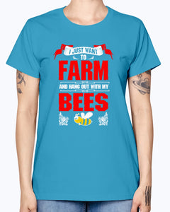 Gildan Ladies Missy T-Shirt 16 colors.   I Just Want To Farm Bees