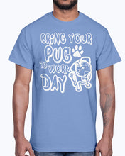 Load image into Gallery viewer, Men's Gildan Ultra Cotton T-Shirt  Bring your  pug to work day