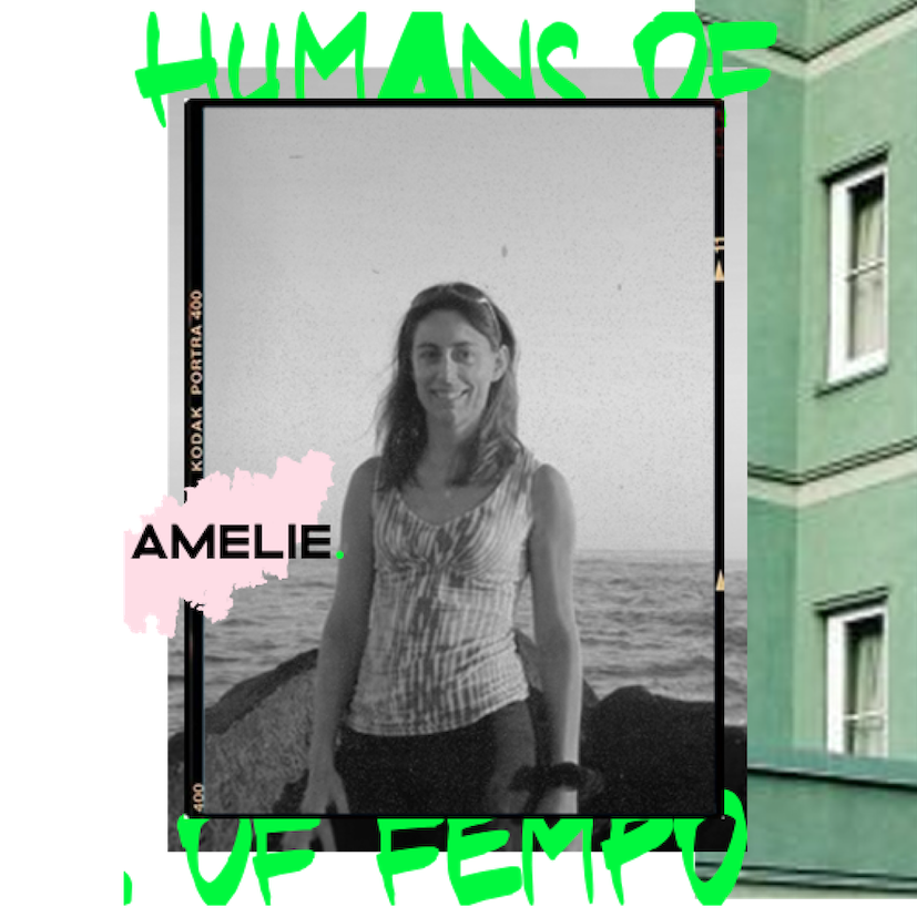 HUMANS OF FEMPO #3 - AMÉLIE