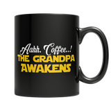 Limited Edition - Aahh Coffee..! The Grandpa Awakens Black Mug