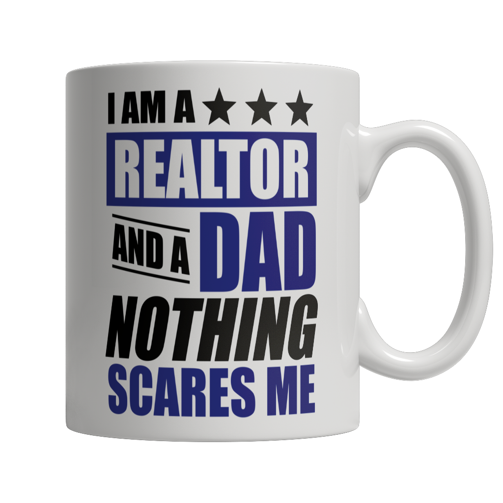 Limited Edition - I Am A Realtor and A Dad Nothing Scares Me White Mug