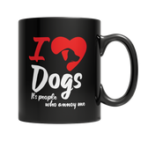 Limited Edition: I Love Dogs It's People Who Annoy Me Black Mug