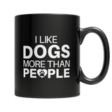 Limited Edition:  Hot Item  - I Like Dogs More Than People Black Mug