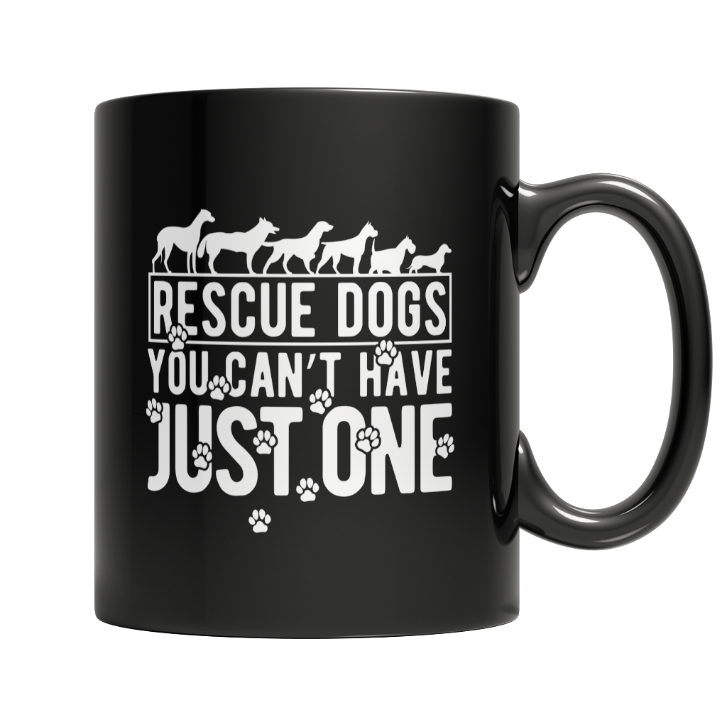 Limited Edition: Rescue Dogs You Can't have Just One Black Mug