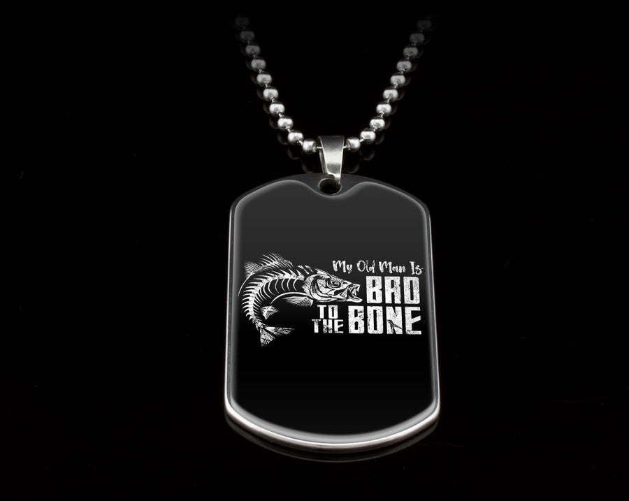 Don't Forget Dad - Birthday  or Christmas GiftFor Your Dad - Bad to the Bone Dog Tag