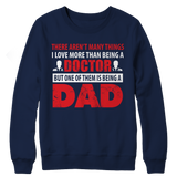 Limited Edition - There Aren't Many Things I Love More Than Being A Doctor But One Of Them Is Being A Dad