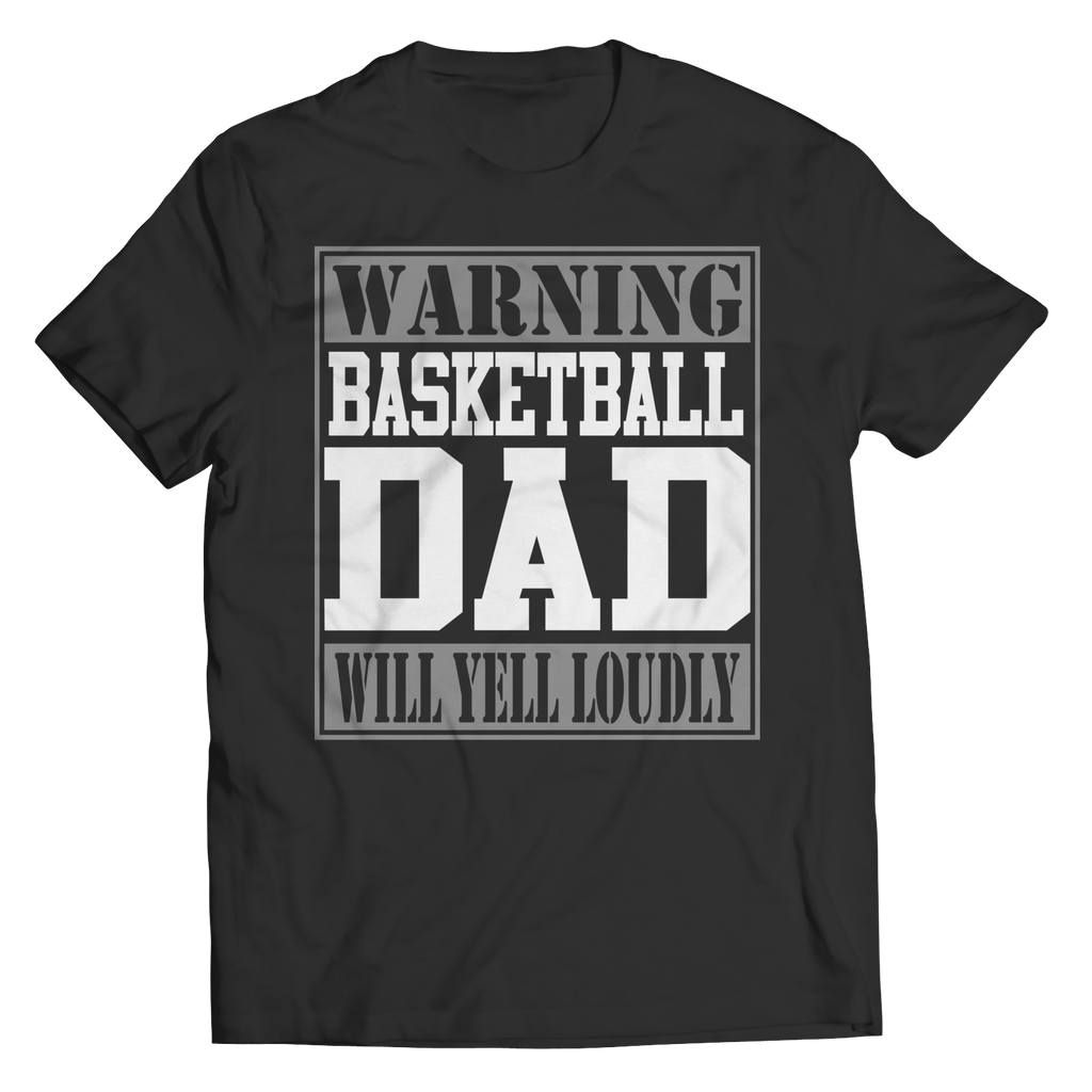 Limited Edition - Warning Basketball Dad will Yell Loudly
