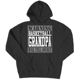 Limited Edition - Warning Basketball Grandpa will Yell Loudly