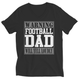 Limited Edition - Warning Football Dad will Yell Loudly