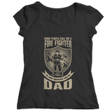 Limited Edition - Some call me a Firefighter But the Most Important ones call me Dad
