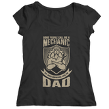 Limited Edition - Some call me a Mechanic But the Most Important ones call me Dad